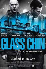 Glass Chin movie cast and synopsis.