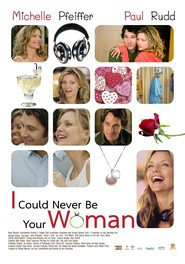 Another movie I Could Never Be Your Woman of the director Amy Heckerling.