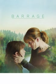 Barrage movie cast and synopsis.