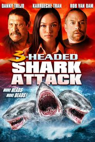 3 Headed Shark Attack movie cast and synopsis.