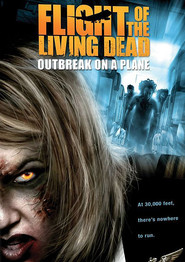 Another movie Flight of the Living Dead: Outbreak on a Plane of the director Scott Thomas.