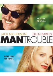 Another movie Man Trouble of the director Bob Rafelson.