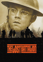 The Lost Battalion movie cast and synopsis.