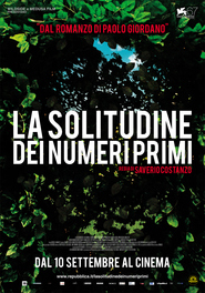 Another movie La solitudine dei numeri primi of the director Saverio Costanzo.