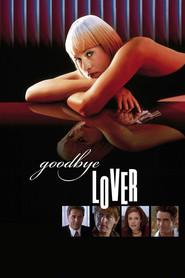 Another movie Goodbye Lover of the director Roland Joffe.