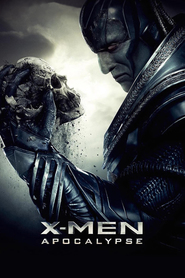 X-Men: Apocalypse - latest movie.