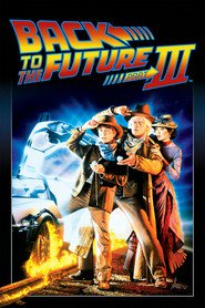 Back to the Future Part III movie cast and synopsis.