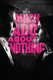 Another movie Much Ado About Nothing of the director Joss Whedon.
