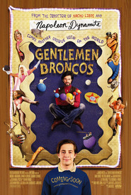 Another movie Gentlemen Broncos of the director Jared Hess.