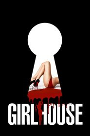 GirlHouse movie cast and synopsis.