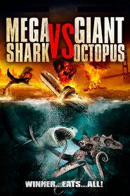 Mega Shark vs. Giant Octopus movie cast and synopsis.