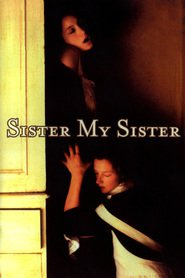 Another movie Sister My Sister of the director Nancy Meckler.