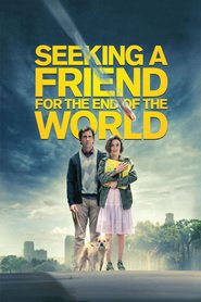 Seeking a Friend for the End of the World movie cast and synopsis.