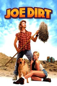Another movie Joe Dirt of the director Dennie Gordon.