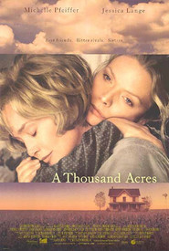 A Thousand Acres with Michelle Pfeiffer.