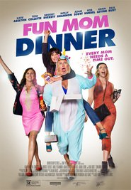 Fun Mom Dinner movie cast and synopsis.