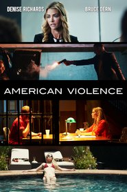 American Violence movie cast and synopsis.