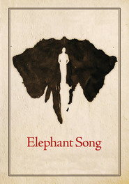 Elephant Song movie cast and synopsis.