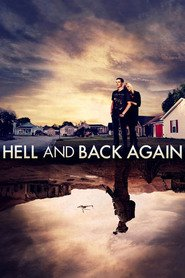 Hell and Back Again movie cast and synopsis.