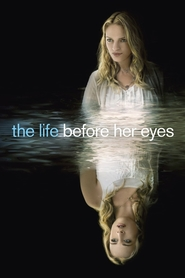The Life Before Her Eyes with Uma Thurman.