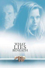 Another movie What Lies Beneath of the director Robert Zemeckis.