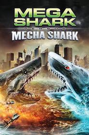 Mega Shark vs. Mecha Shark movie cast and synopsis.