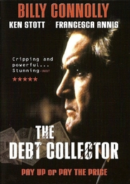 The Debt Collector with Billy Connolly.