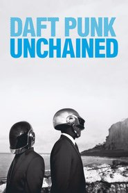 Daft Punk Unchained movie cast and synopsis.