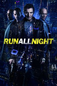 Run All Night movie cast and synopsis.