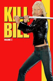 Another movie Kill Bill: Vol. 2 of the director Quentin Tarantino.