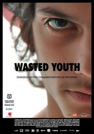 Another movie Wasted Youth of the director Argyris Papadimitropoulos.