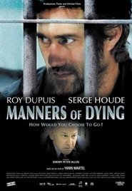 Manners of Dying with Roy Dupuis.
