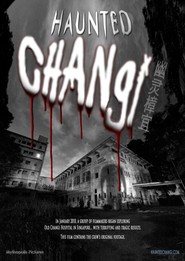 Haunted Changi movie cast and synopsis.