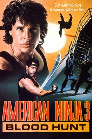 American Ninja 3: Blood Hunt movie cast and synopsis.
