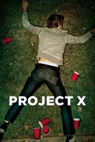 Another movie Project X of the director Nima Nourizadeh.
