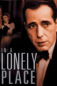 In a Lonely Place movie cast and synopsis.