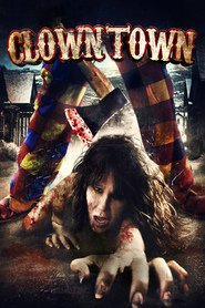 ClownTown movie cast and synopsis.