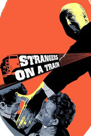 Strangers on a Train movie cast and synopsis.