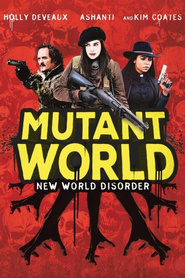 Mutant World movie cast and synopsis.