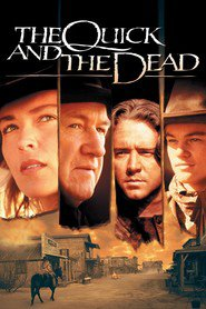 Another movie The Quick and the Dead of the director Sam Raimi.