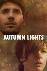 Autumn Lights movie cast and synopsis.