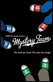 Mystery Team is similar to Cursed.