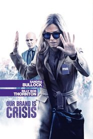 Another movie Our Brand Is Crisis of the director David Gordon Green.