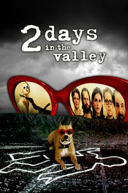 Another movie 2 Days in the Valley of the director John Herzfeld.