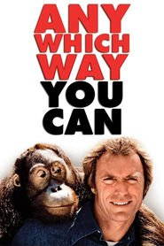 Another movie Any Which Way You Can of the director Buddy Van Horn.