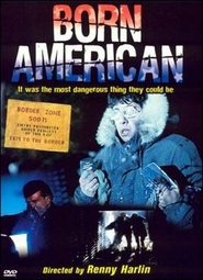Another movie Born American of the director Renny Harlin.