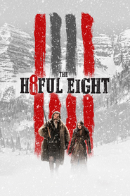 The Hateful Eight - latest movie.