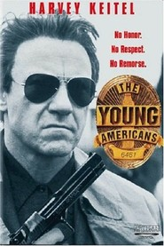 Another movie The Young Americans of the director Danny Cannon.