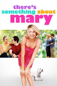 There's Something About Mary movie cast and synopsis.