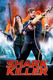 Shark Killer movie cast and synopsis.